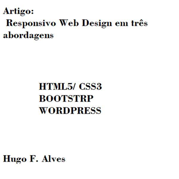 Imagem principal do produto Artigo - Responsivo Web Design - Em três bordagens: HTML5, BOOTSRAP e WORDPRESS