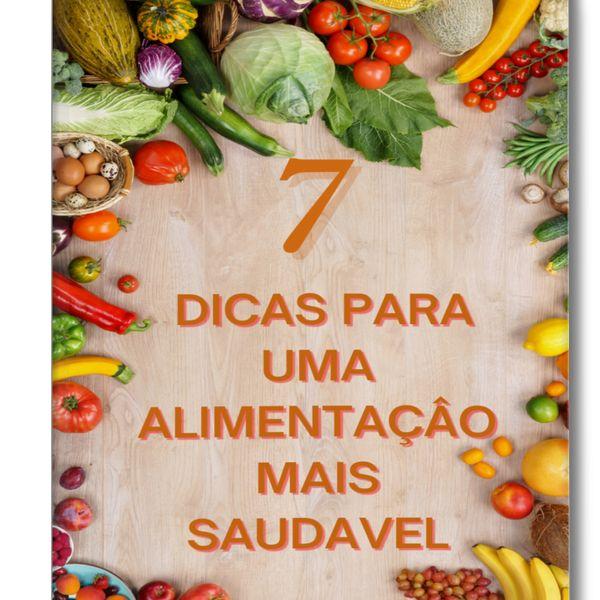 Imagem principal do produto 7 Dicas para uma alimentação mais saudável