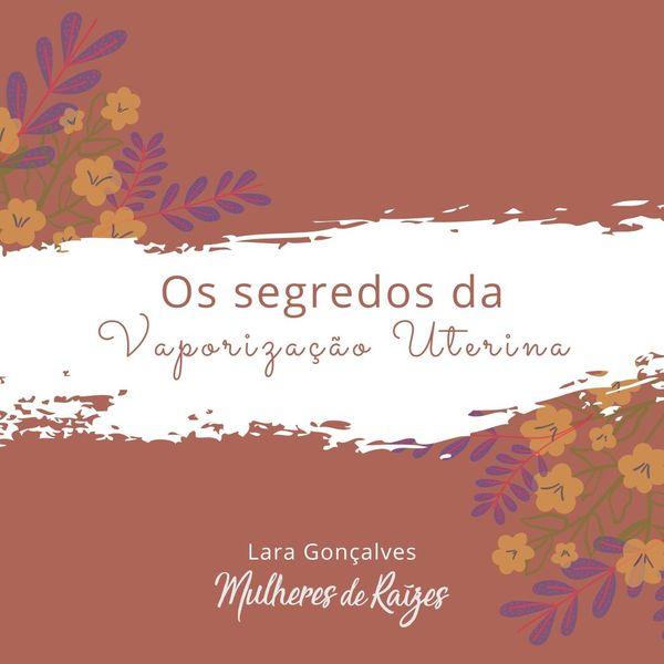 """Imagem principal do produto E-book """"Os Segredos da Vaporização Uterina"""" - Mulheres de Raízes"""