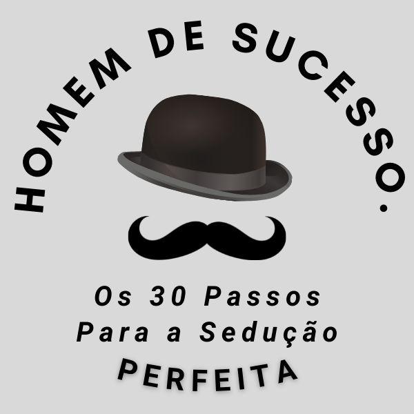 Imagem principal do produto HOMEM DE SUCESSO - OS 30 PASSOS PARA A SEDUÇÃO PERFEITA.