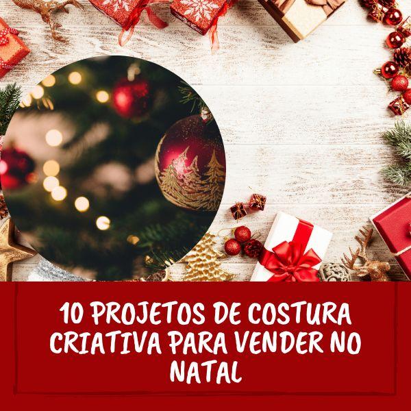 Imagem principal do produto 10 Projetos de Costura Criativa para Vender no Natal