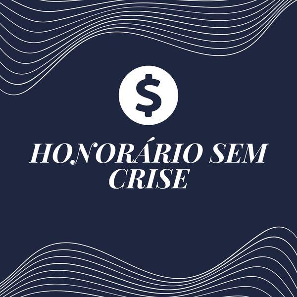 Imagem principal do produto HONORÁRIO SEM CRISE