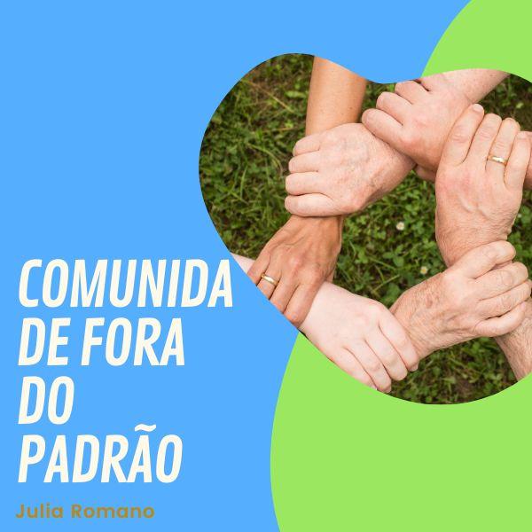 Imagem principal do produto Comunidade Fora Do Padrão
