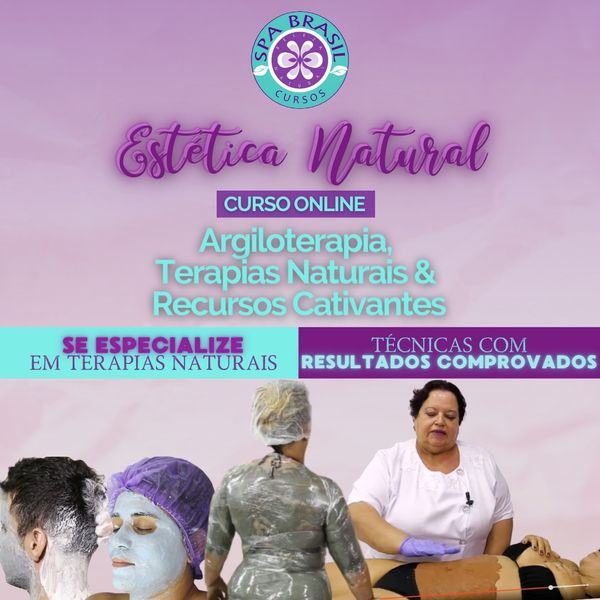 Imagem principal do produto CURSO de ESTÉTICA NATURAL com Argiloterapia, Massoterapia e Terapias Naturais - por SPA Brasil Cursos & Profª Kátia Nunes