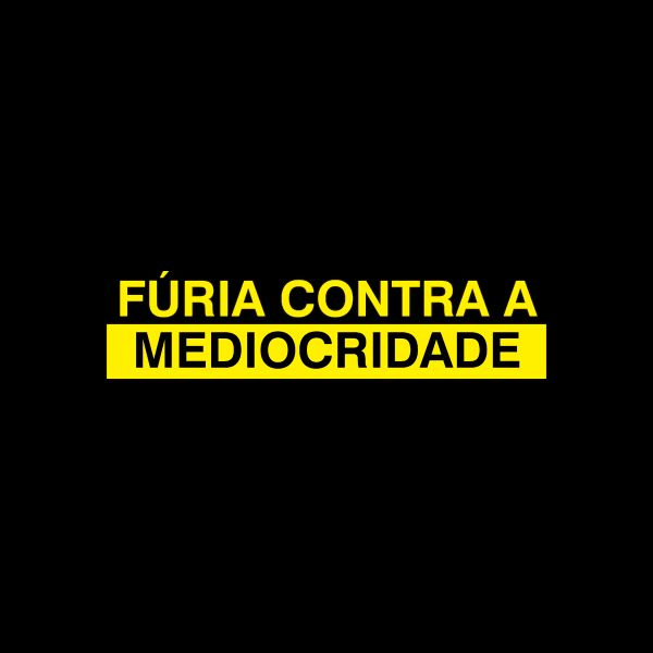 Imagem principal do produto FÚRIA CONTRA A MEDIOCRIDADE.