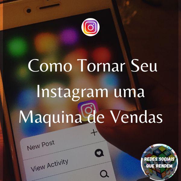 Imagem principal do produto COMO TORNAR O SEU INSTAGRAM UMA MAQUINA DE VENDAS