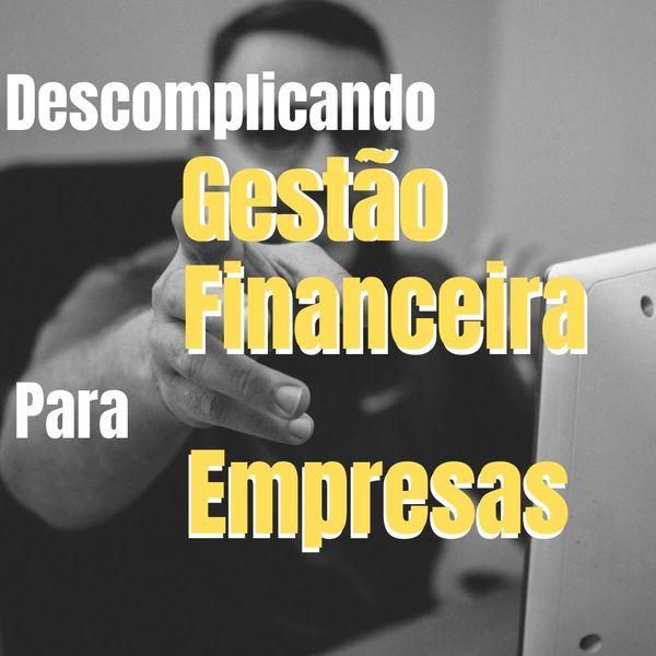 Imagem principal do produto Descomplicando gestão financeira para empresas