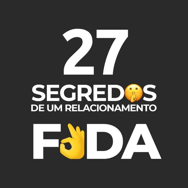 Imagem principal do produto 27 SEGREDOS DE UM RELACIONAMENTO FODA