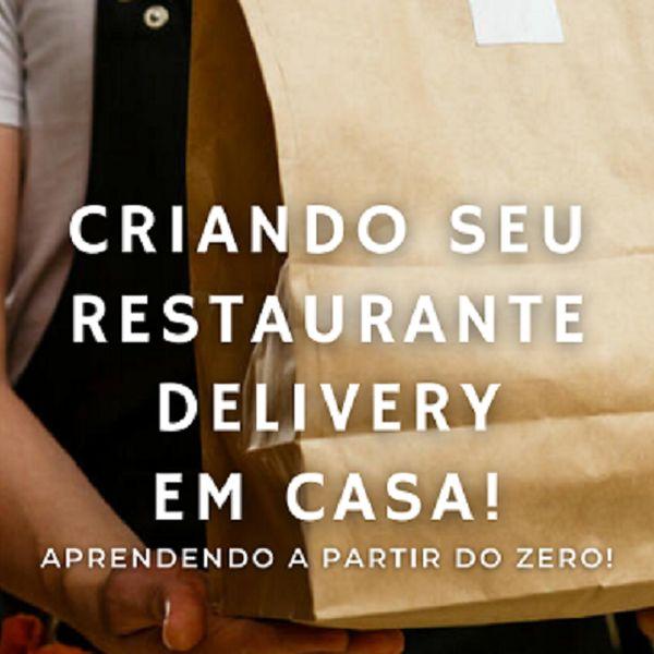Imagem principal do produto Criando Seu Restaurante Delivery Em Casa! +3 E-Books Bônus (Mentalidade Empreendedora + Facebook para Negócios + Instagram para Negócios).