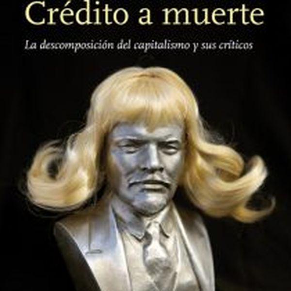 Imagem principal do produto Audiolibro Crédito a muerte. La descomposición del capitalismo y sus críticos