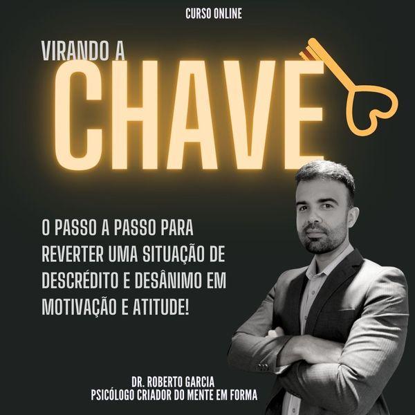 Imagem principal do produto CURSO VIRANDO A CHAVE! Como usar a mente para sair da inércia e vencer o desânimo no emagrecimento