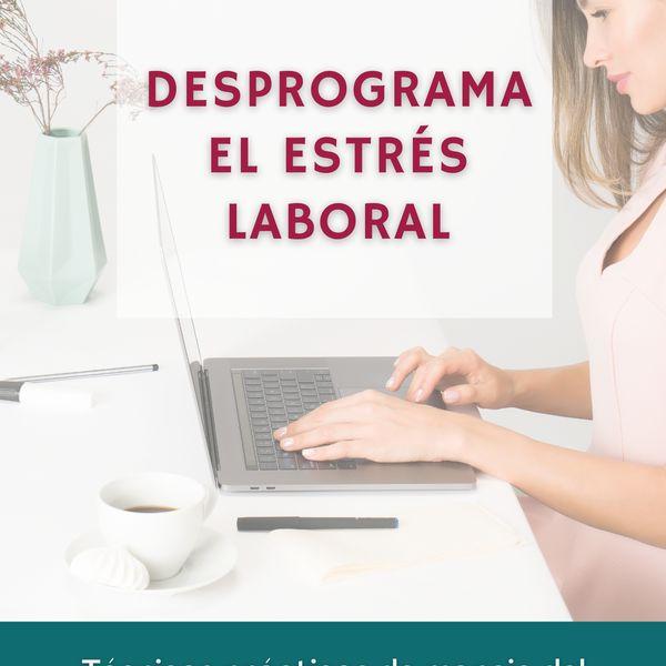 "Imagem principal do produto ""Desprograma el estrés laboral"" - técnicas prácticas de liberación del estrés"