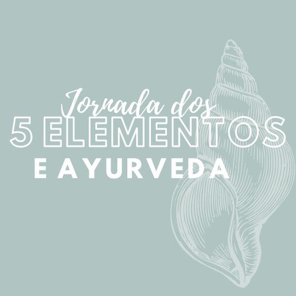 Imagem principal do produto Jornada dos 5 Elementos e Ayurveda