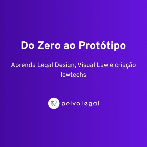Imagem principal do produto Do Zero Ao Protótipo - Como criar Legaltechs + Visual Law