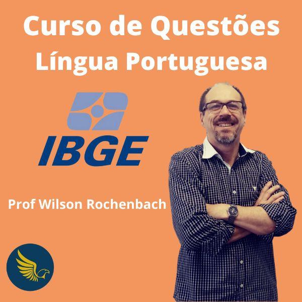 Imagem principal do produto Curso de Questões - Língua Portuguesa para IBGE - Prof. Wilson Rochenbach