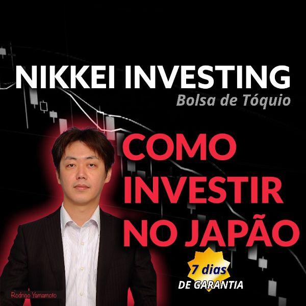 Imagem principal do produto Curso completo COMO COMEÇAR A INVESTIR no Japão 2.0 - Nikkei Investing
