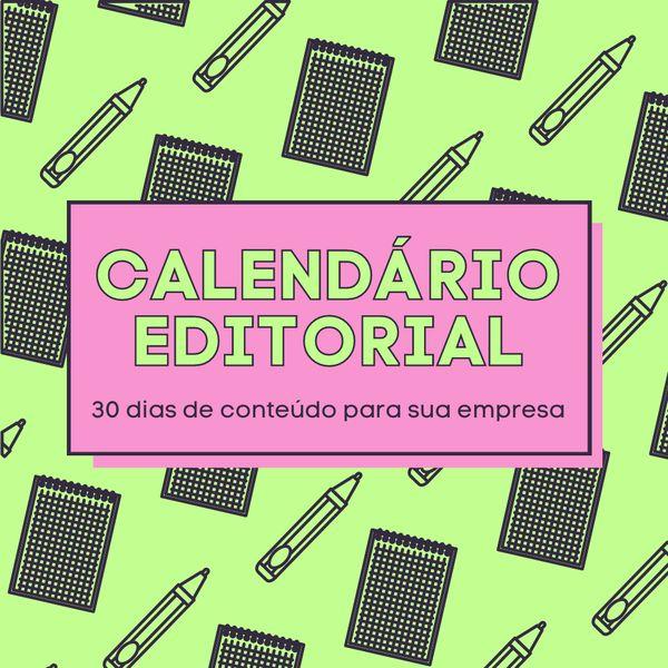 Imagem principal do produto Calendário Editorial - 30 dias de conteúdo para sua empresa!