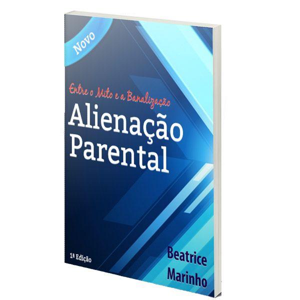 Imagem principal do produto Alienação Parental: Entre o Mito e a Banalização - A busca de novas soluções para velhos problemas.