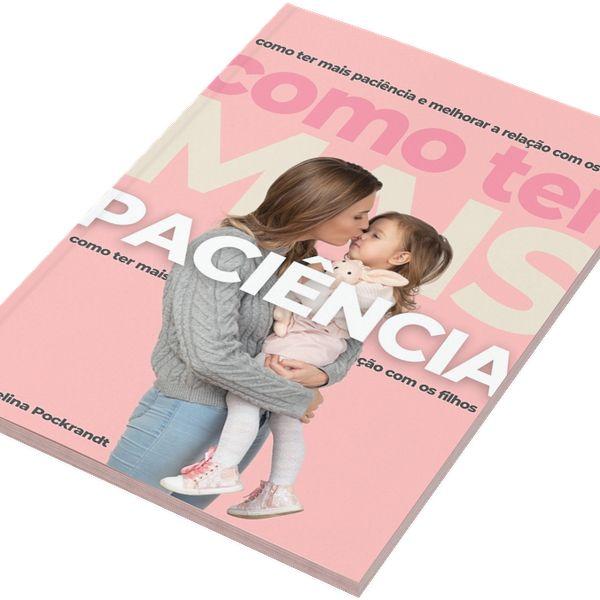 Imagem principal do produto eBook - Como ter mais paciência e melhorar a relação com os filhos
