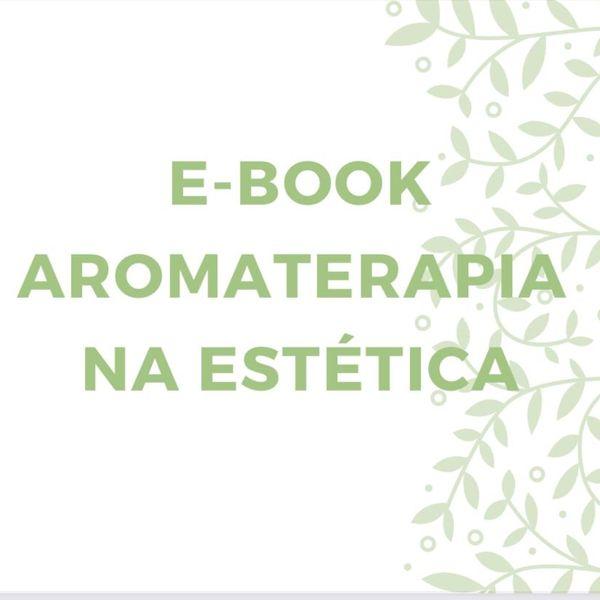 Imagem principal do produto E-BOOK AROMATERAPIA NA ESTÉTICA