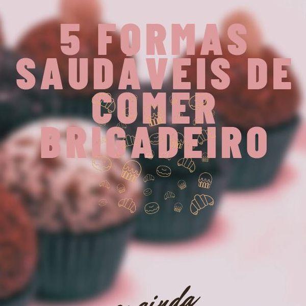Imagem principal do produto 5 formas saudáveis de comer brigadeiro