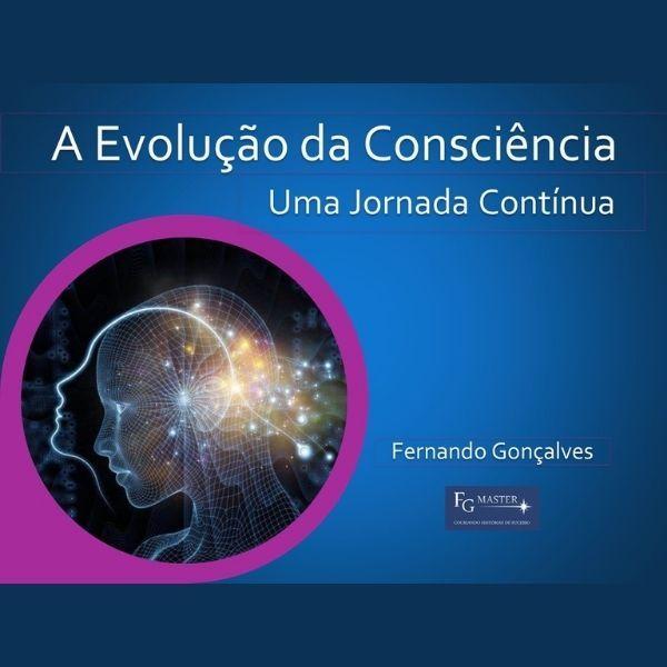 Imagem principal do produto A Evolução da Consciência - Uma Jornada Contínua.