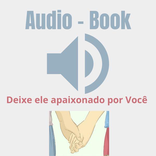 Imagem principal do produto Áudio book - Narração Deixe ele Apaixonado por Você
