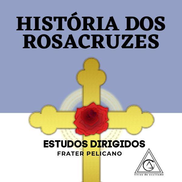 Imagem principal do produto História dos Rosacruzes - Estudos Dirigidos