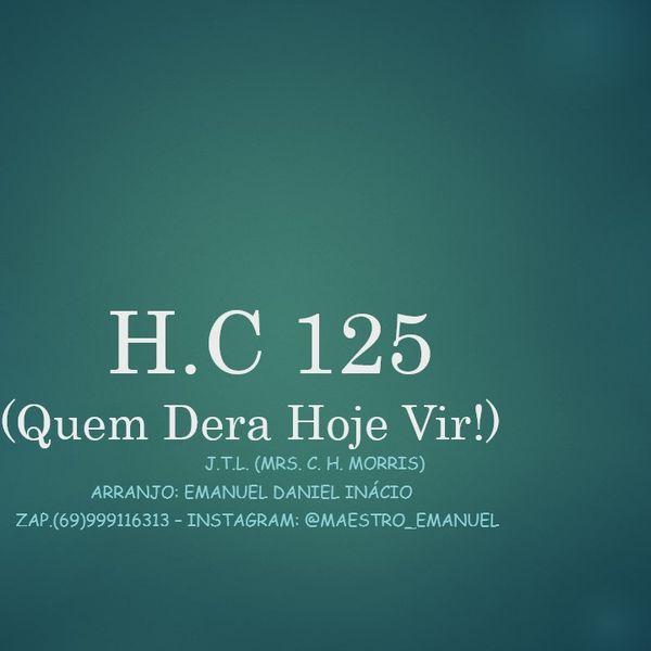 Imagem principal do produto H.C 125 - QUEM DERA HOJE VIR