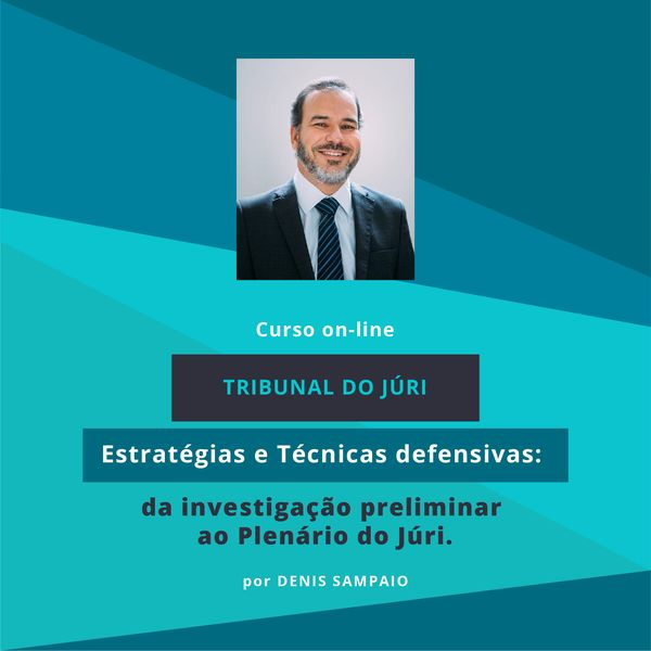 Imagem principal do produto Curso Tribunal do Júri. Estratégias e Técnicas Defensivas: da investigação ao Plenário do Júri