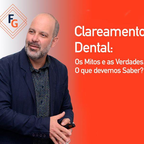Imagem principal do produto Clareamento Dental: Os Mitos e As Verdades. O que devemos Saber?