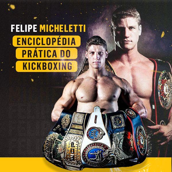 Imagem principal do produto ENCICLOPÉDIA PRÁTICA DO KICKBOXING POR FELIPE MICHELETTI