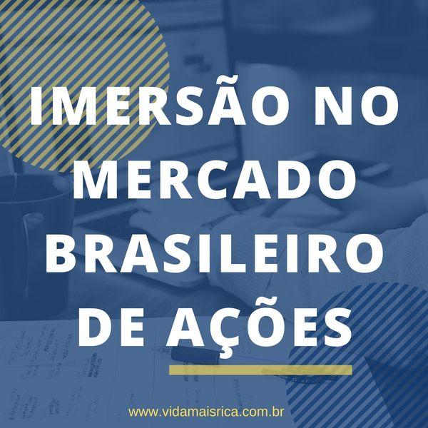 Imagem principal do produto IMERSÃO NO MERCADO BRASILEIRO DE AÇÕES