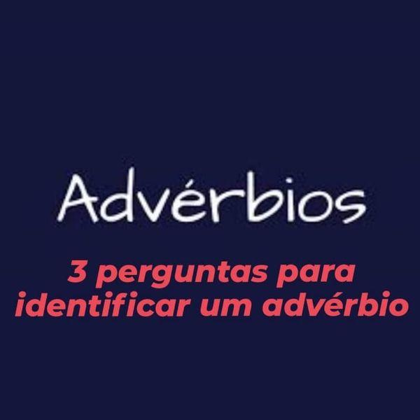 Imagem principal do produto ADVÉRBIO, 3 PERGUNTAS PARA NUNCA ERRAR