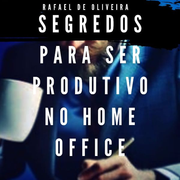 segredos do home office é seguro