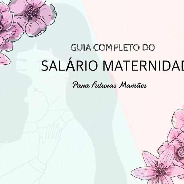 Imagem principal do produto GUIA COMPLETO DO SALÁRIO MATERNIDADE PARA FUTURAS MAMÃES