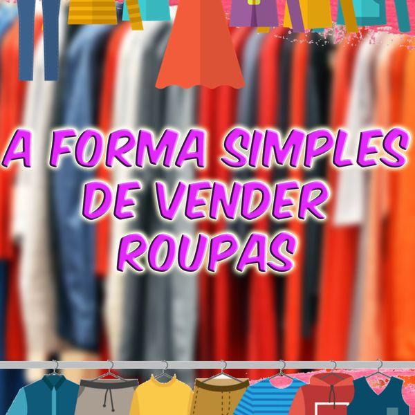 Imagem principal do produto A forma simples de vender roupas