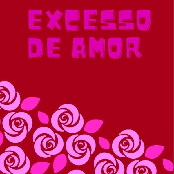 Imagem principal do produto EXCESSO DE AMOR - TEXTOS E CONTOS