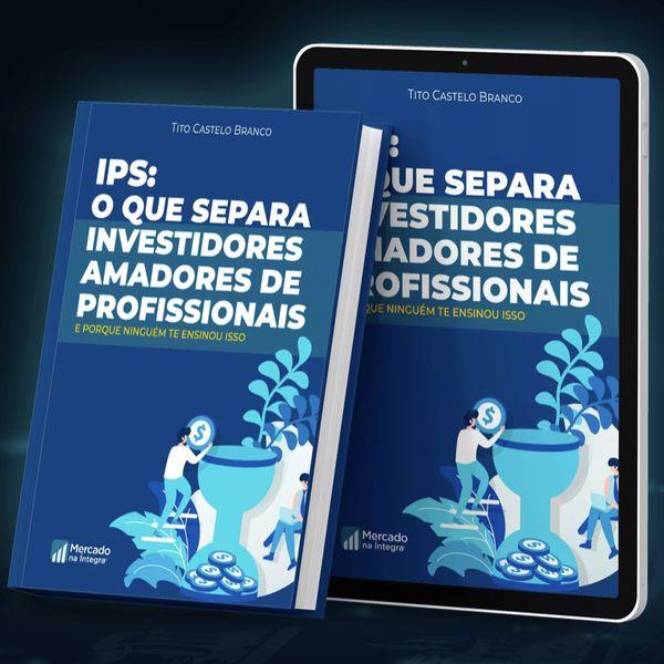 Imagem principal do produto IPS: O Que Separa Investidores Amadores De Profissionais
