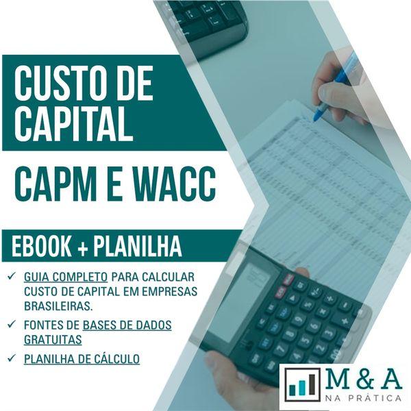 Imagem principal do produto CAPM e WACC: Custo de Capital em Empresas Brasileiras - Ebook + fontes de dados + Planilha de Cálculo