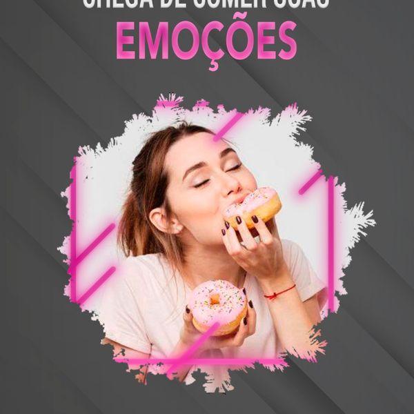 Imagem principal do produto Chega de comer suas Emoções