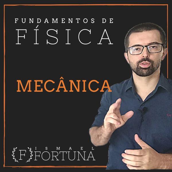 Imagem principal do produto Fundamentos de Física [Módulo 1 - Mecânica] com o Professor Ismael Fortuna