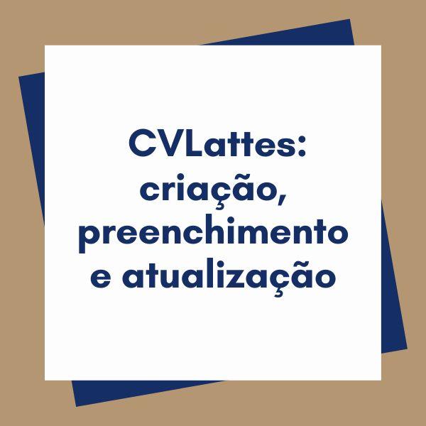 Imagem principal do produto CVLattes: criação, preenchimento e atualização