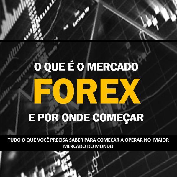 Imagem principal do produto O que é o Mercado Forex, e Por Onde Começar
