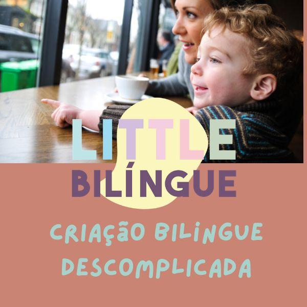 Imagem principal do produto Little Bilíngue - Criação Bilíngue descomplicada