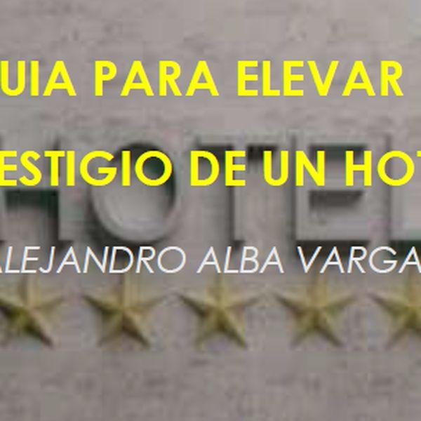 Imagem principal do produto GUIA PARA ELEVAR EL PRESTIGIO DE UN HOTEL