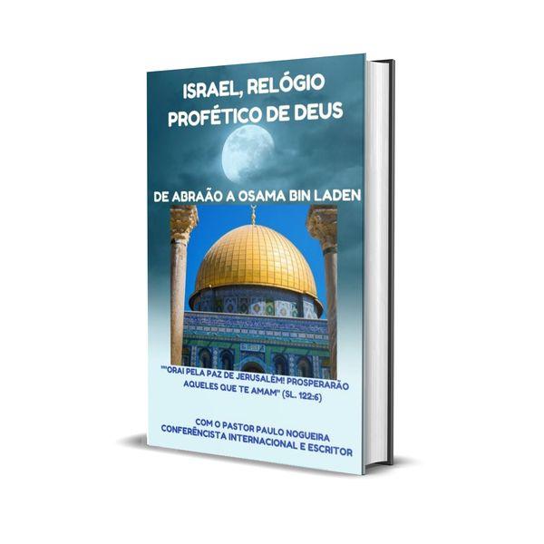 Imagem principal do produto ISRAEL, RELÓGIO PROFÉTICO DE DEUS - DE ABRAÃO A OSAMA BIN LADEN