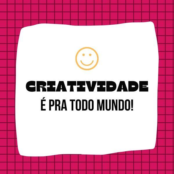 Imagem principal do produto CRIATIVIDADE é pra todo mundo!