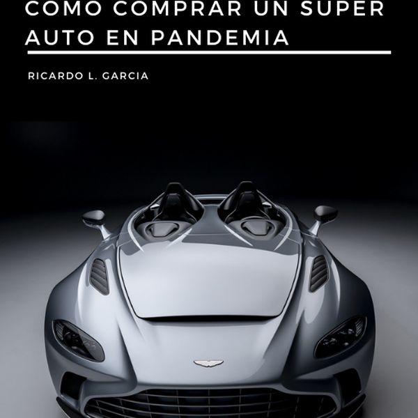 Imagem principal do produto Como comprar un super auto en pandemia