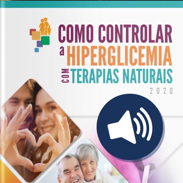 Imagem principal do produto ÁudioGuia [Como Controlar a Hiperglicemia com Terapias Naturais]